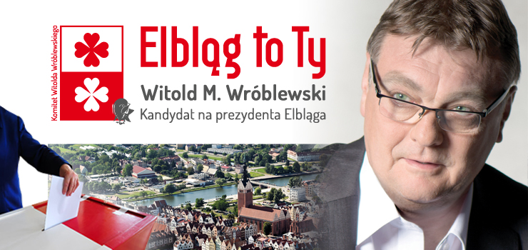 Prezydent Wróblewski dziękuje i zaprasza do udziału w wyborach