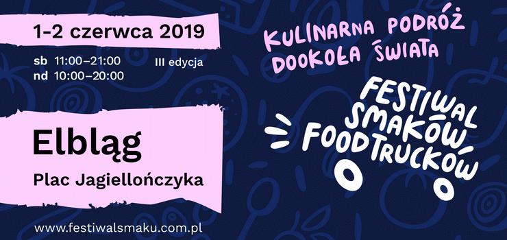 III Festiwal Smaków Food Trucków w Elblągu!