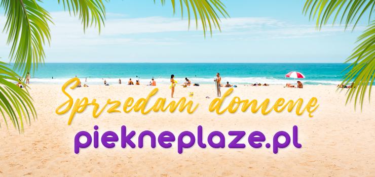 OKAZJA! Agencja sprzeda domenę piekneplaze.pl
