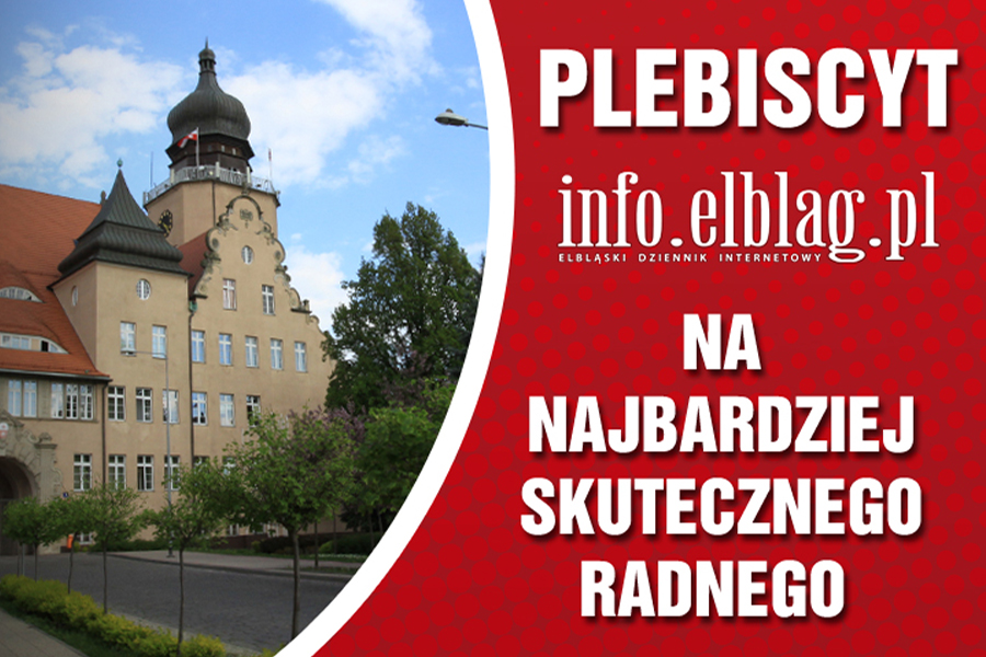 Plebiscyt info.elblag.pl na najbardziej skutecznego radnego